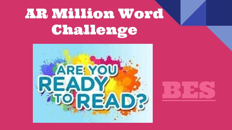 AR Million Word Challenge:  Are you Ready. Link to Slide show